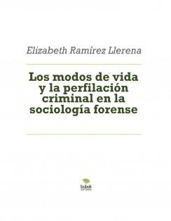 Los modos de vida y la perfilación criminal en la sociología forense