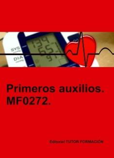Primeros auxilios. MF0272.