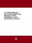 EL EMPRENDEDOR Y SUS CARACTERÍSTICAS PROPIAS COMO INDIVIDUO, CASO JUCHITÁN, OAXACA