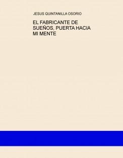 EL FABRICANTE DE SUEÑOS, PUERTA HACIA MI MENTE