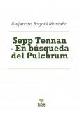 Sepp Tennan - En búsqueda del Pulchrum