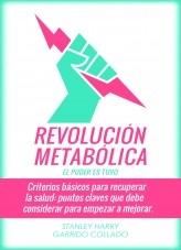 Libro Revolución Metabólica - Criterios básicos para recuperar la salud: puntos claves que debe considerar en su alimentación para empezar a mejorar, autor Stanley Harry Garrido Collado