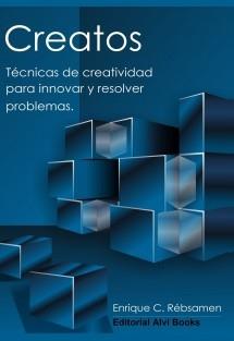 Creatos: Técnicas de creatividad para innovar y resolver problemas