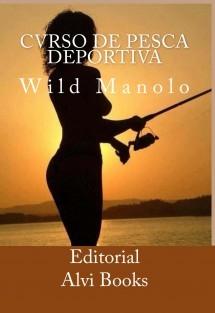 Cvrso de Pesca Deportiva: Wild Manolo