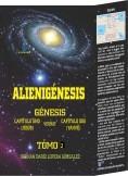 Alienigénesis: Génesis, capítulo 1 (Jesús) versus capítulo 2 (Yahvé). Tomo 2