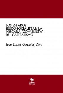 """LOS ESTADOS SEUDO-SOCIALISTAS: LA MáSCARA """"COMUNISTA"""" DEL CAPITALISMO"""