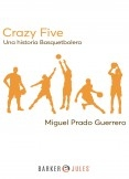 Crazy Five Una historia basquetbolera