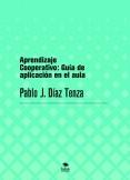 Aprendizaje Cooperativo - Guía de aplicación en el aula