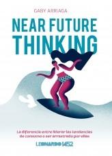 Libro Near future thinking. La diferencia entre liderar las tendencias de consumo o ser arrastrado por ellas, autor Gabriela Arriaga Gutierrez