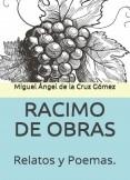 RACIMO DE OBRAS. Selección de Relatos y Poemas.