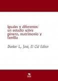 Iguales y diferentes: un estudio sobre género, matrimonio y familia