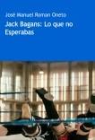 Jack Bagans: Lo que no esperabas.