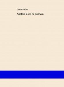 Anatomía de mi silencio