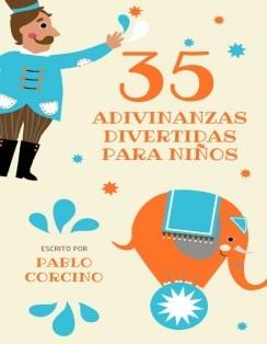 35 ADIVINANZAS DIVERTIDAS PARA NIÑOS: ADIVINANZAS Y ACERTIJOS DIVERTIDOS