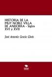 HISTORIA DE LA MUY NOBLE VILLA DE ANDORRA - Siglos XVI y XVII