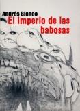 El imperio de las babosas