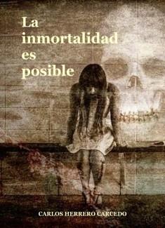 LA INMORTALIDAD ES POSIBLE