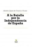 A la Batalla por la Independencia de España