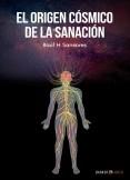 El origen cósmico de la Sanación