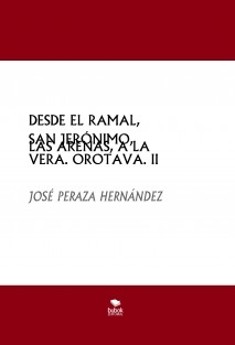 DESDE EL RAMAL, SAN JERÓNIMO, LAS ARENAS, A LA VERA. OROTAVA. II