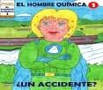 El Hombre Quimica #1 - Un Accidente
