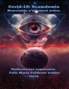 COVID-19: Scamdemia. Bienvenidos a un Nuevo Orden Mundial. Bienvenidos a los principios Apocalípticos.