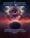 COVID-19: Scamdemia. Bienvenidos a un Nuevo Orden Mundial. Bienvenidos a los principios Apocalipticos.