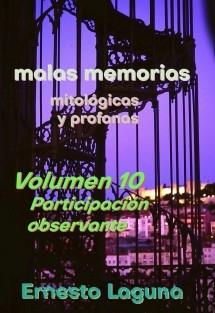 malas memorias (mitológicas y profanas) – Volumen 10 – Participación observante