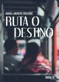 RUTA O DESTINO
