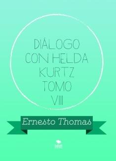 Diálogo con Helda Kurtz Tomo VIII