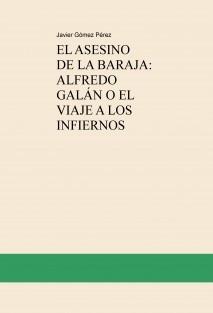 EL ASESINO DE LA BARAJA: ALFREDO GALÁN O EL VIAJE A LOS INFIERNOS
