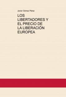 LOS LIBERTADORES Y EL PRECIO DE LA LIBERACIÓN EUROPEA