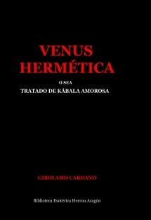 Venus Hermética o sea tratado de kábala amorosa