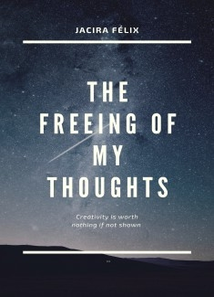 The freeing of my thoughts