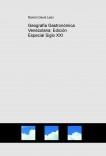 Geografía Gastronómica Venezolana; Edición Especial Siglo XXI