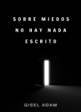 SOBRE MIEDOS NO HAY NADA ESCRITO
