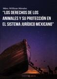 LOS DERECHOS DE LOS ANIMALES Y SU PROTECCIÓN EN EL SISTEMA JURÍDICO MEXICANO