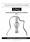 Lenguaje musical a través de la guitarra - Introducción a la Improvisación (Vol.1)