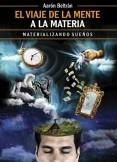 El viaje de la mente a la materia: Materializando sueños