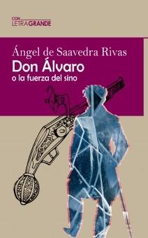 Don Álvaro o la fuerza del sino (Edición en letra grande)