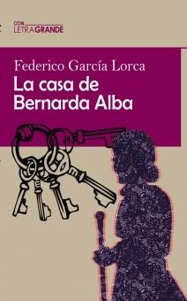 La casa de Bernarda Alba. (Edición en letra grande)