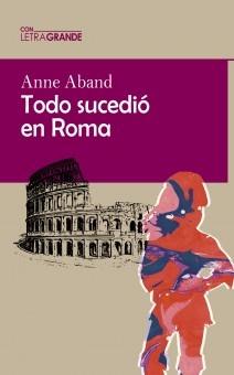 Todo sucedió en Roma. (Edición en letra grande)