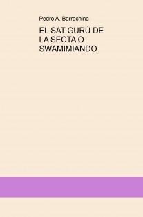 EL SAT GURÚ DE LA SECTA O SWAMIMIANDO