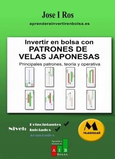 Invertir en Bolsa con Patrones de Velas Japonesas: Principales patrones, teoría y operativa (Aprender a Invertir en Bolsa)