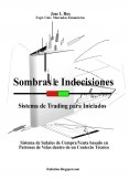 Aprender a Invertir en Bolsa con el Sistema de Trading Sombras e Indecisiones: Sistema de Señales de Compra y Venta