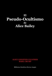 El Pseudo-Ocultismo de Alice Bailey