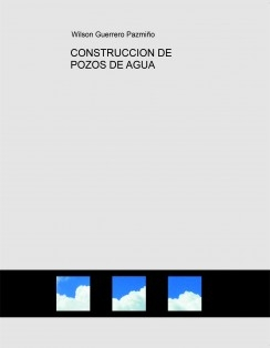 CONSTRUCCION DE POZOS DE AGUA