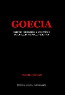 Goecia. Estudio histórico y científico de la Magia pasional y erótica