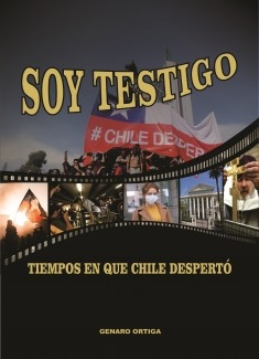 SOY TESTIGO Tiempos en que Chile despertó