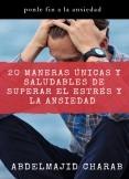 20 maneras de superar el estrés y la ansiedad